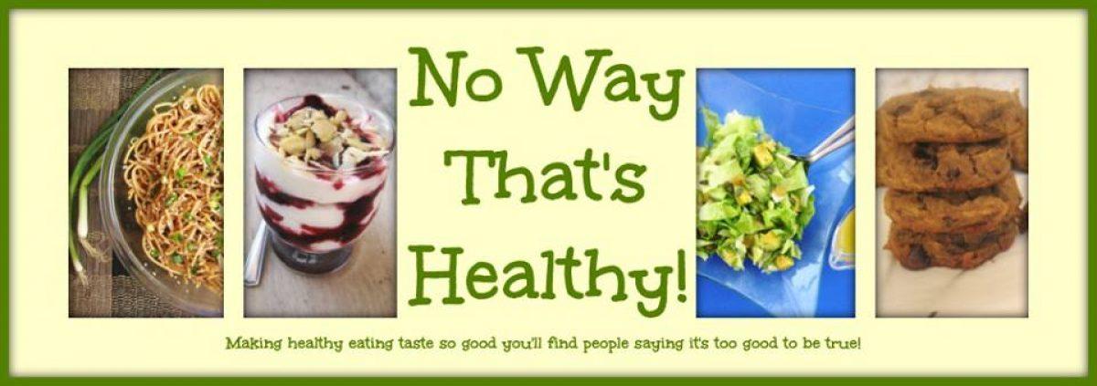 No Way That's Healthy!