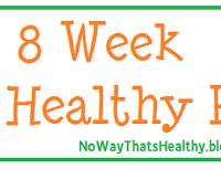 Last Week of the 8 Week Get Healthy Plan